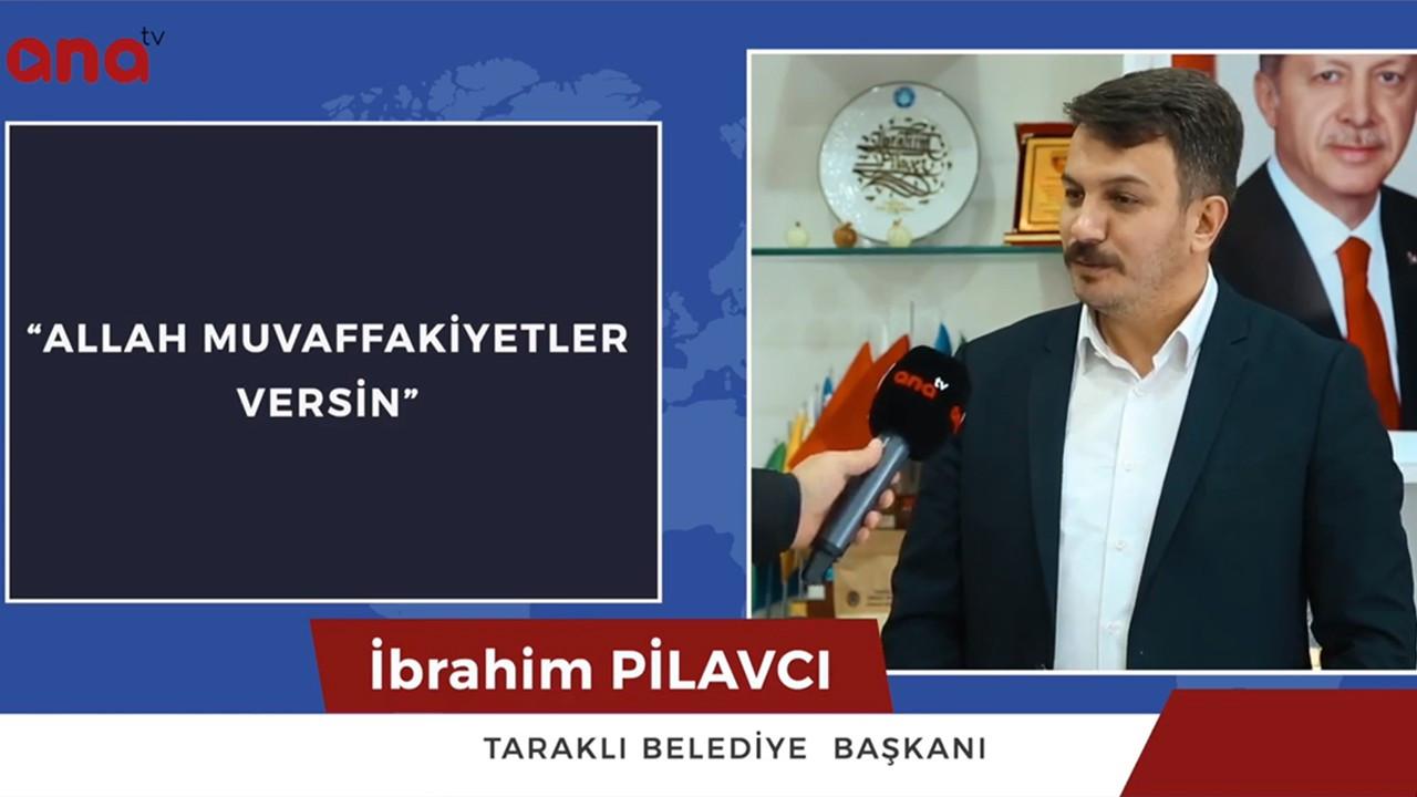 """Taraklı Belediye Başkanı İbrahim Pilavcı; """"Allah muvaffakiyetler versin"""""""