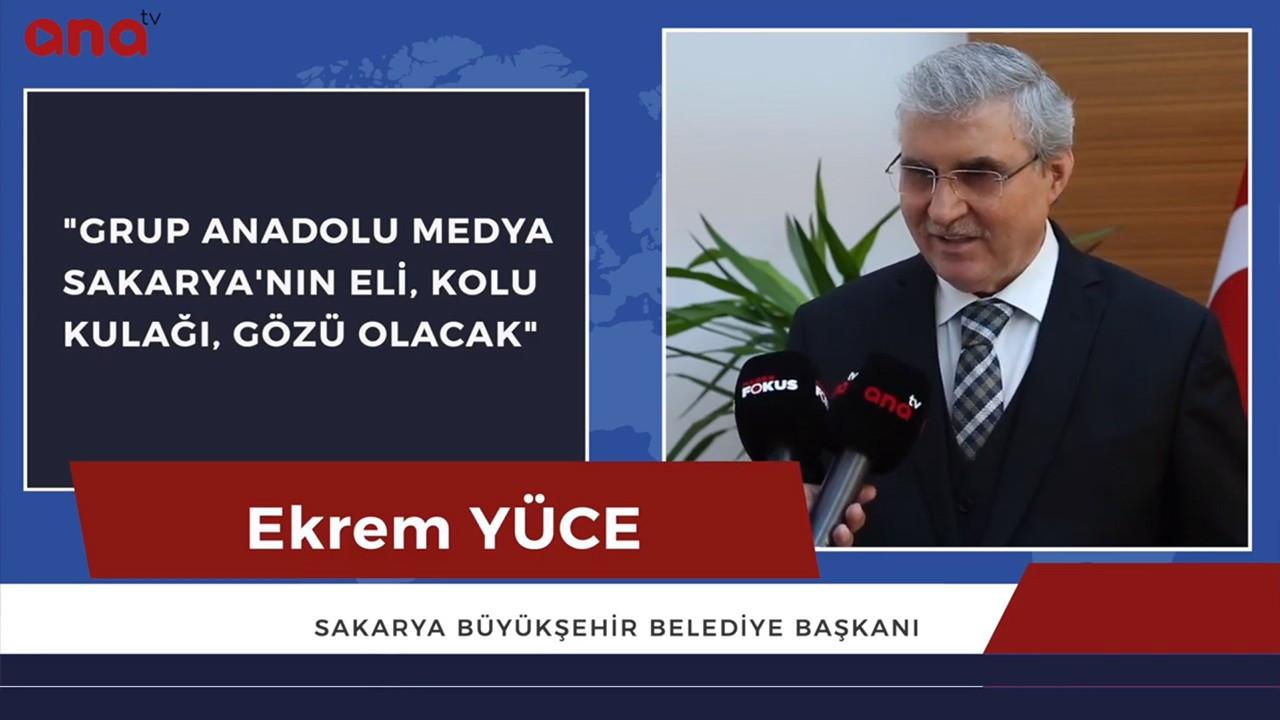 """Sakarya Büyükşehir Belediye Başkanı Ekrem Yüce; """"Grup Anadolu Medya, Sakarya'nın eli kolu, gözü kulağı olacak"""""""