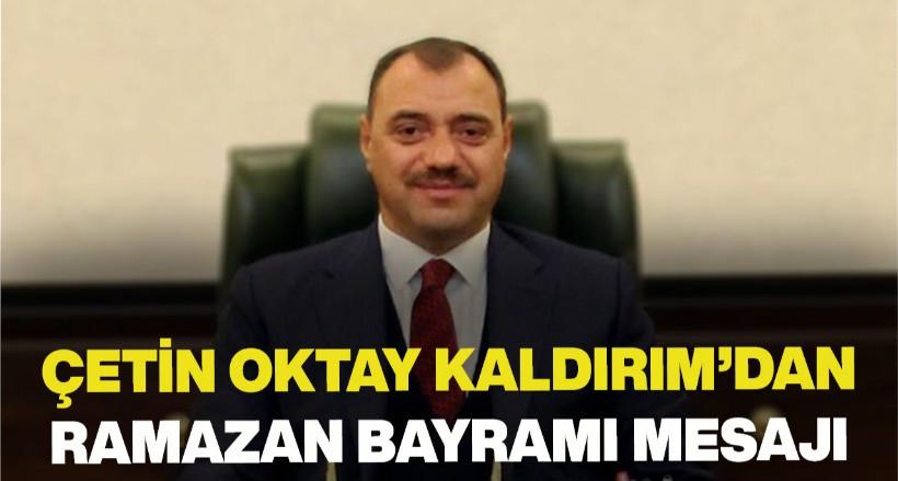Vali Kaldırım'dan Ramazan Bayramı Mesajı