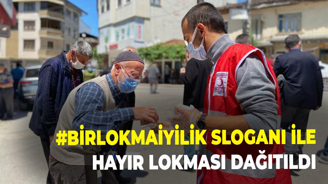 #BirLokmaİyilik sloganı ile Hayır Lokması dağıtıldı