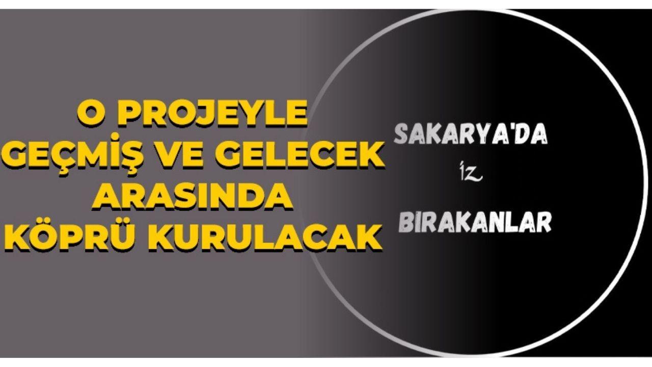 İl Kültür ve Turizm Müdürlüğü'nden 'Sakarya'da İz Bırakalar' belgeseli