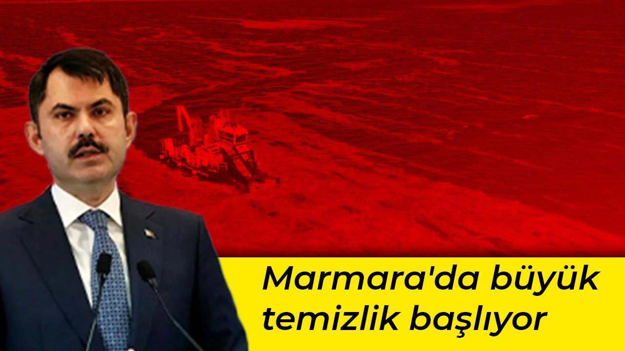 Marmara'da büyük temizlik başlıyor