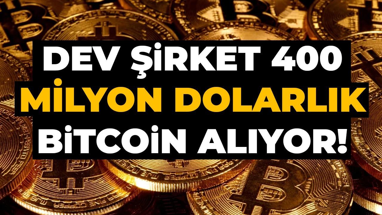 Dev şirket 400 milyon dolarlık Bitcoin alıyor!