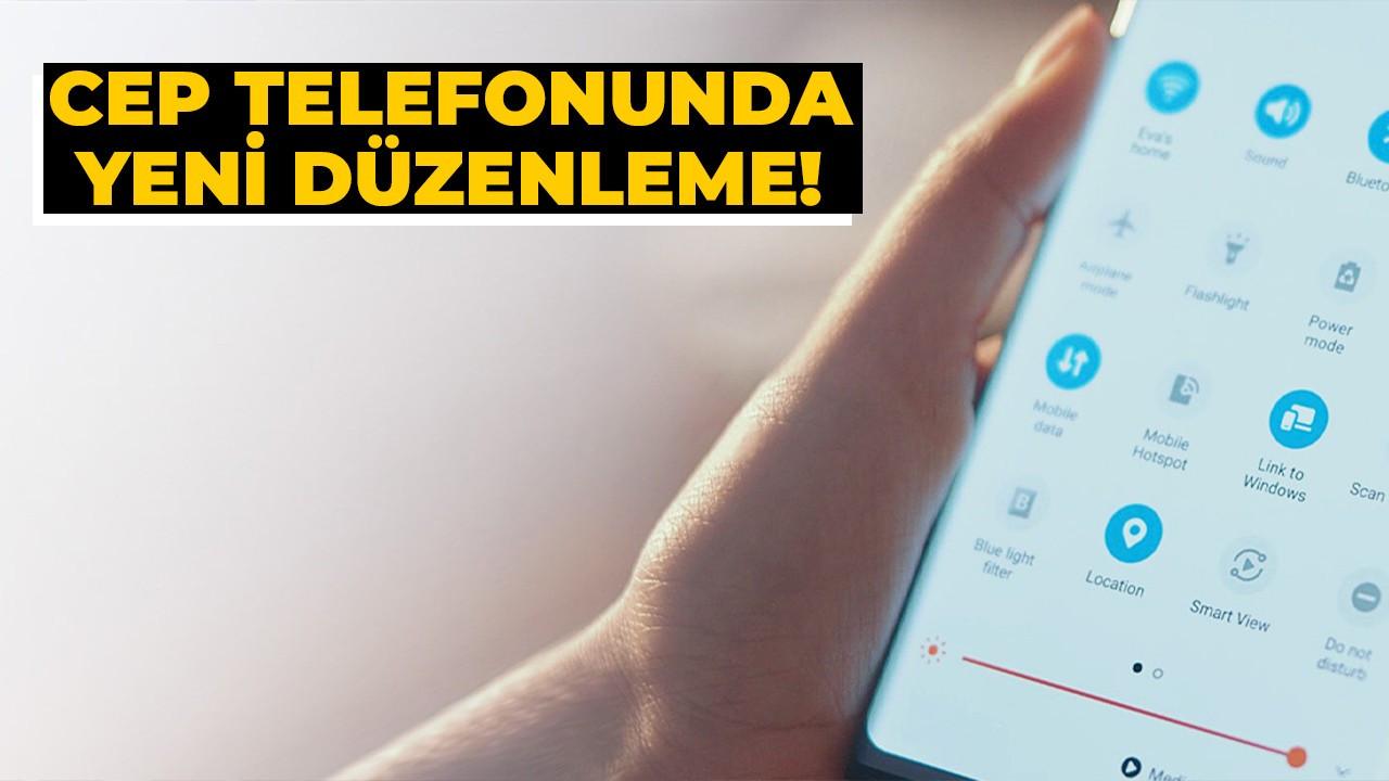 Cep telefonunda yeni düzenleme!