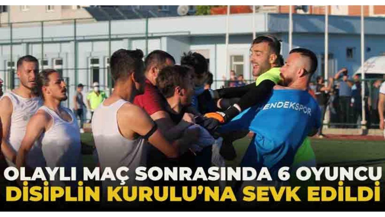 Olaylı maç sonrası 6 oyuncu Disiplin Kurulu'na sevk edildi