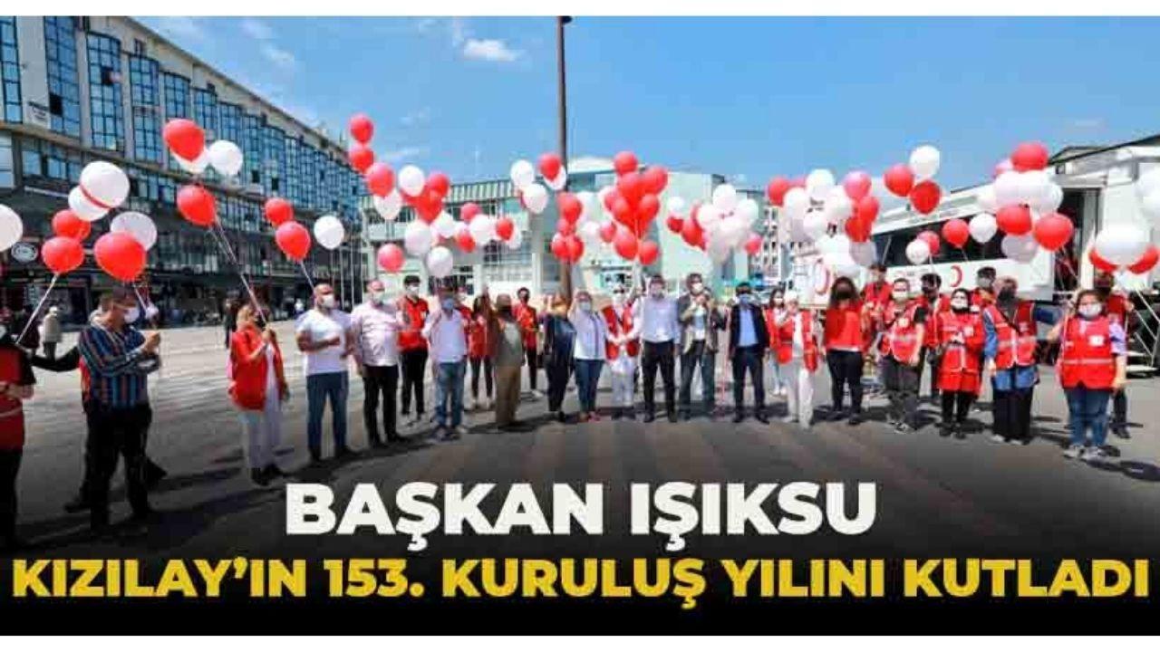 Başkan Işıksu, Kızılay'ın 153. kuruluş yıl dönümünü kutladı