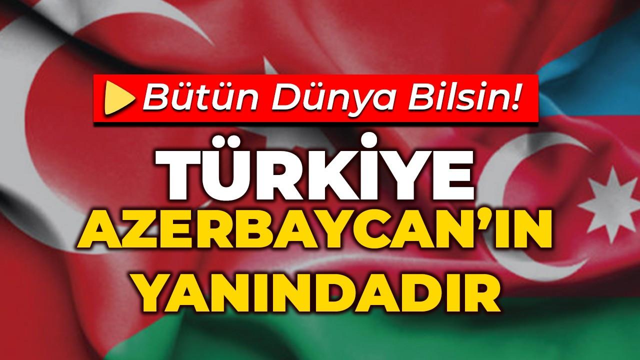 Dünya bilsin! Türkiye Azerbaycan'ın Yanındadır