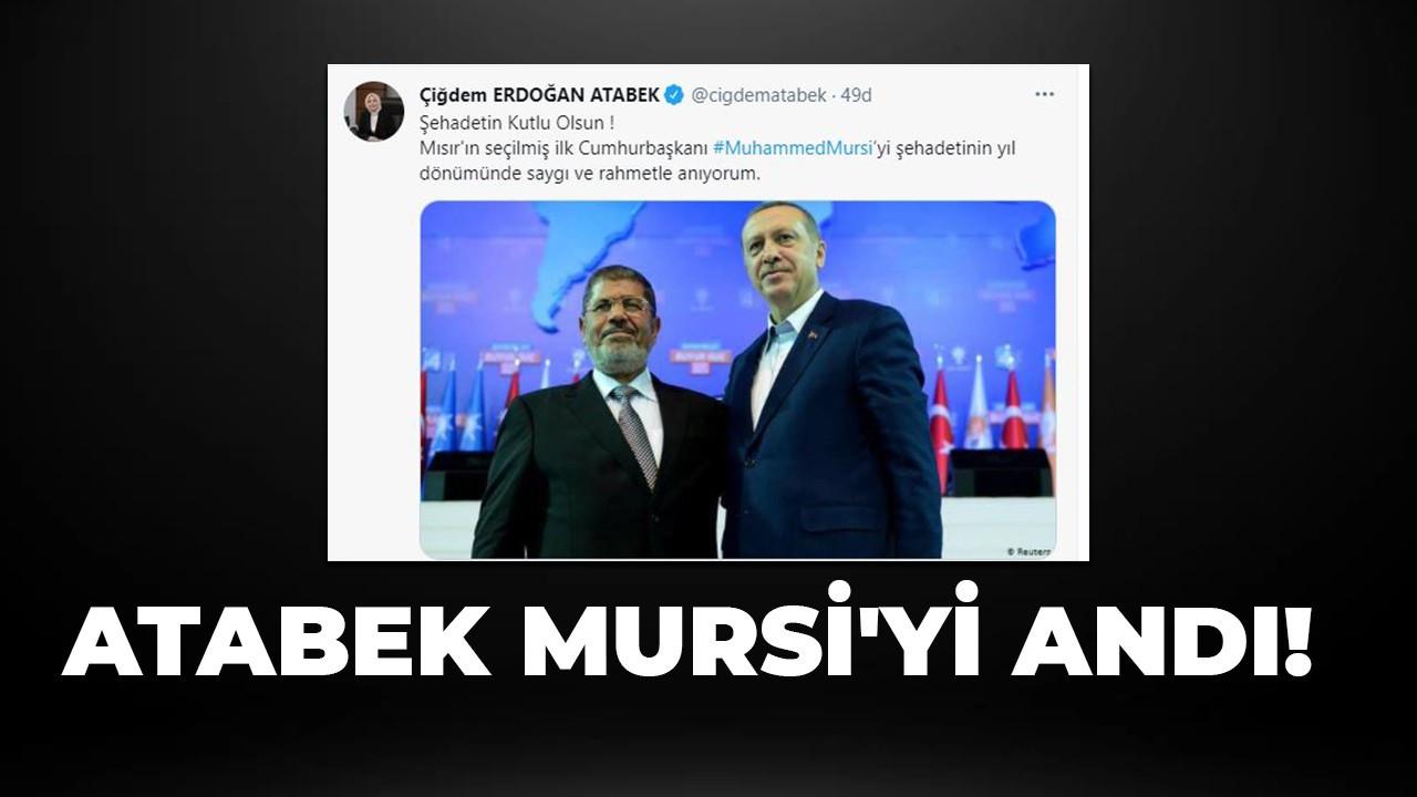 Atabek Mursi'yi andı!