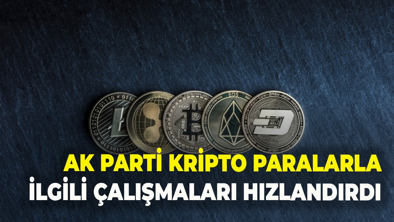 Ak Parti kripto paralarla ilgili çalışmaları hızlandırdı