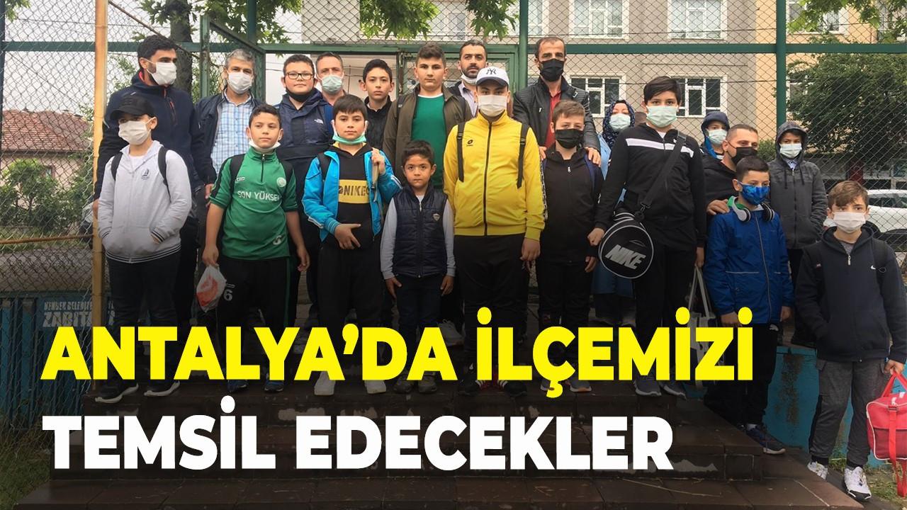 Antalya'da ilçemizi temsil edecekler