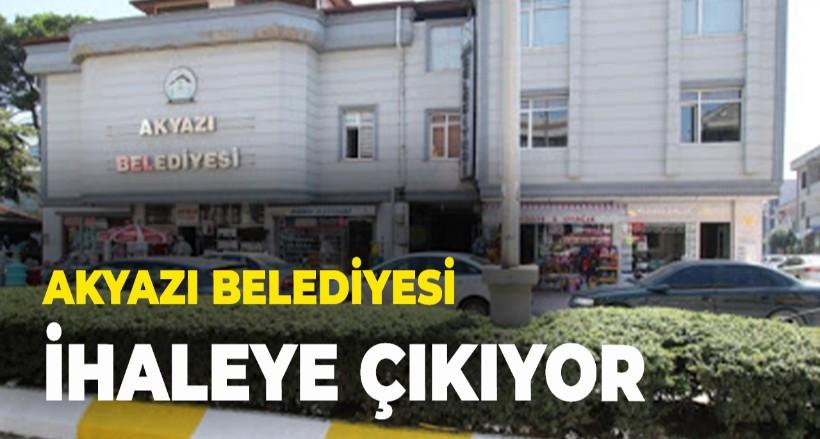 Akyazı Belediyesi ihaleye çıkıyor