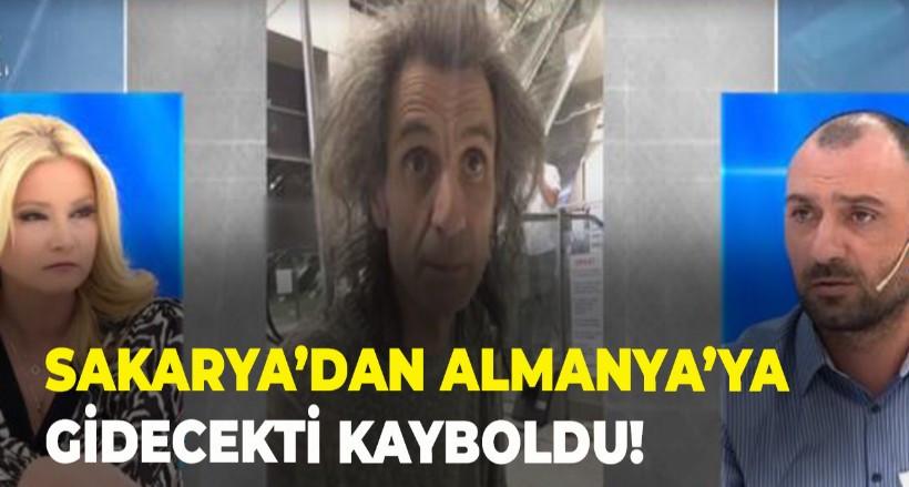 Sakarya'dan Almanya'ya gidecekti kayboldu!