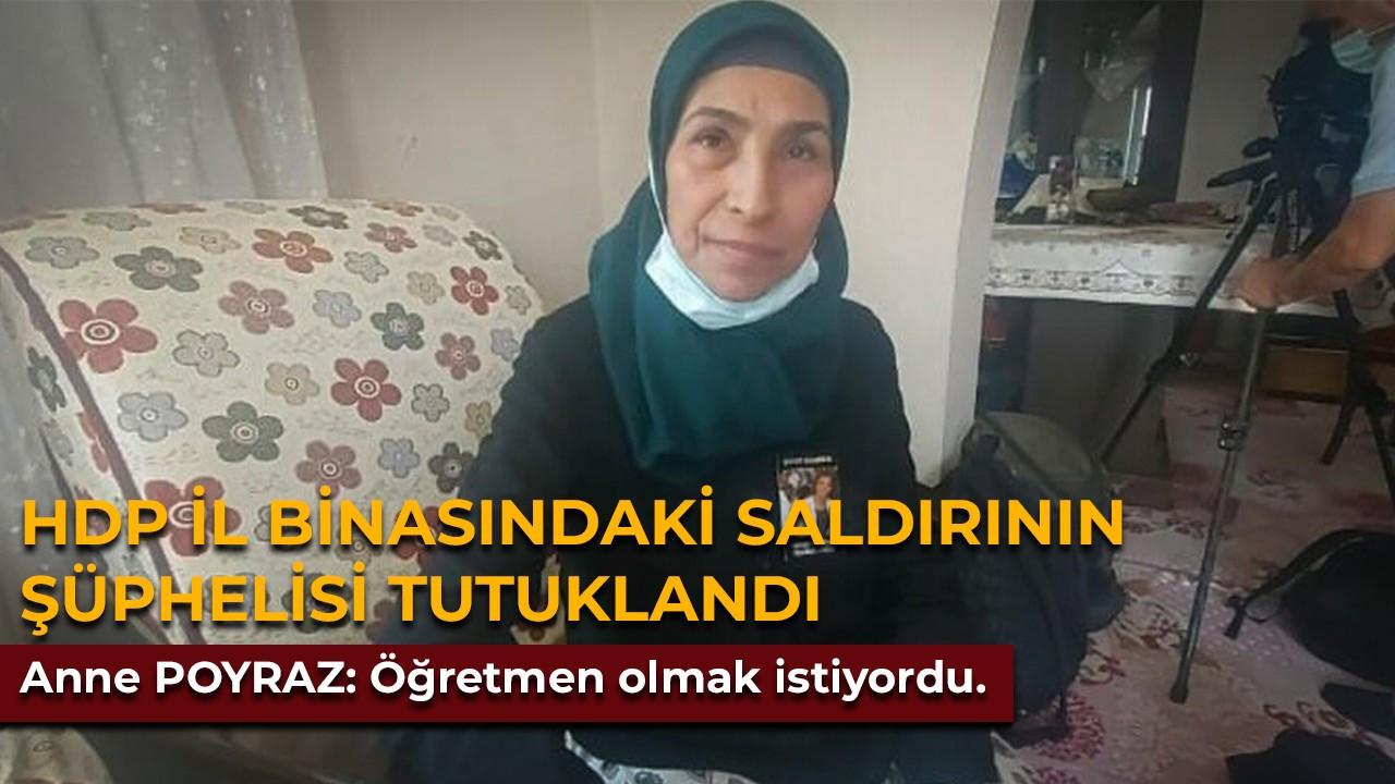 HDP il binasındaki saldırının şüphelisi tutuklandı