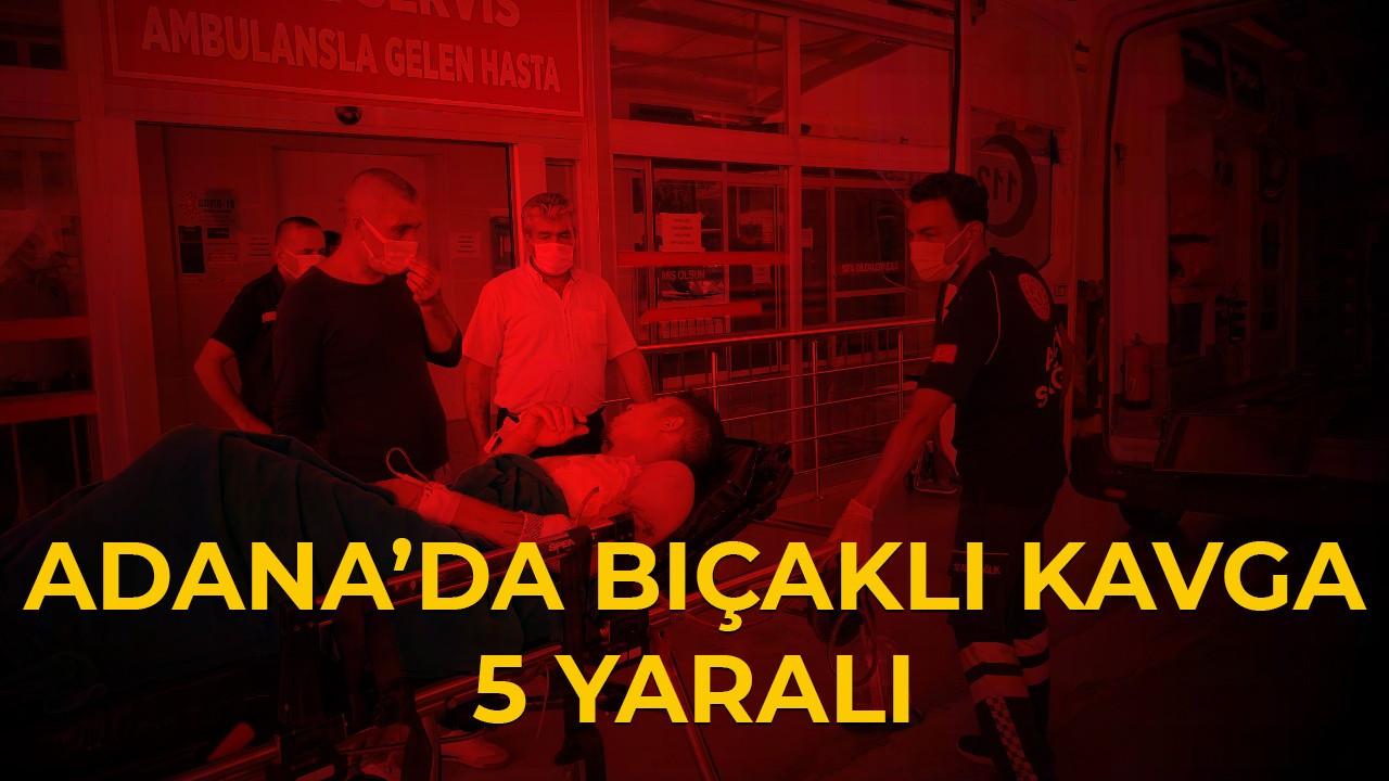 Adana'da bıçaklı kavga: 5 yaralı