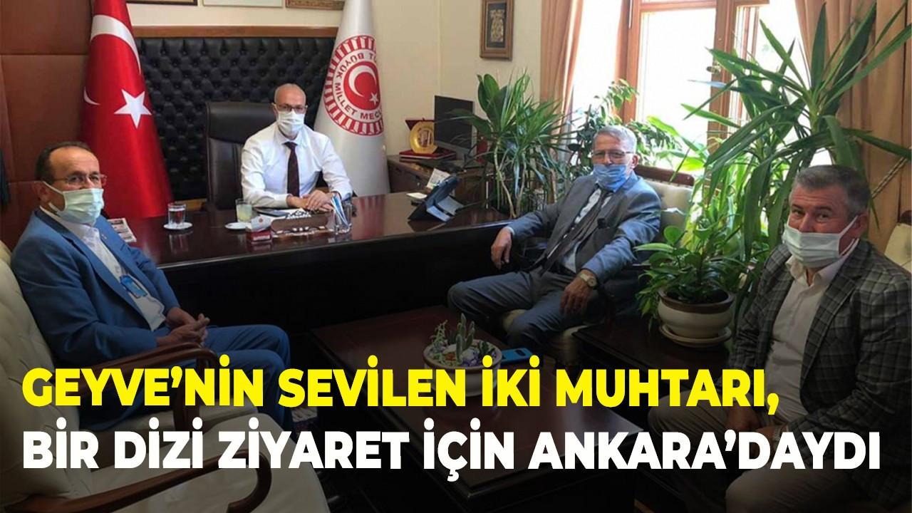 Geyve'nin sevilen iki muhtarı, bir dizi ziyaret için Ankara'daydı