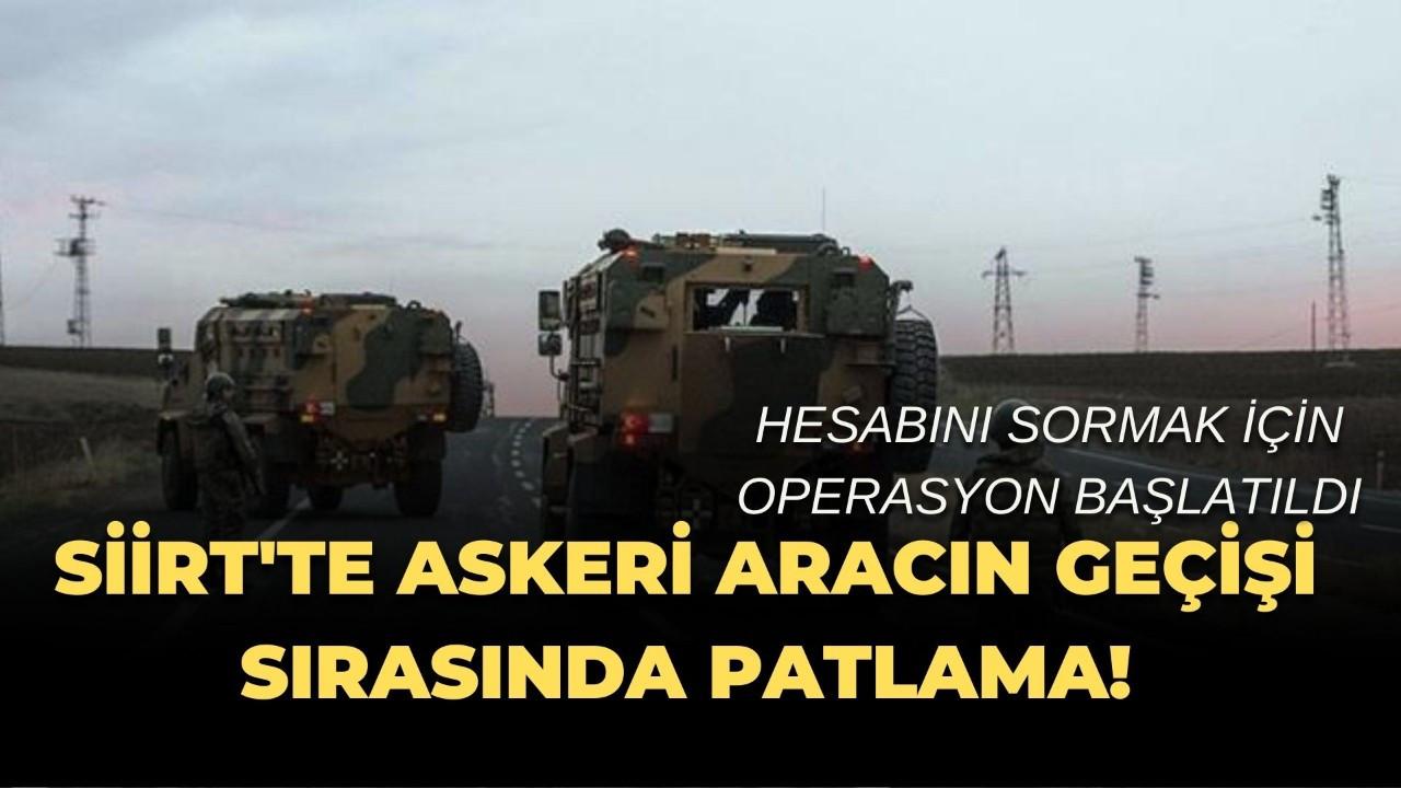 Siirt'te askeri aracın geçişi sırasında patlama! Hesabını sormak için operasyon başlatıldı
