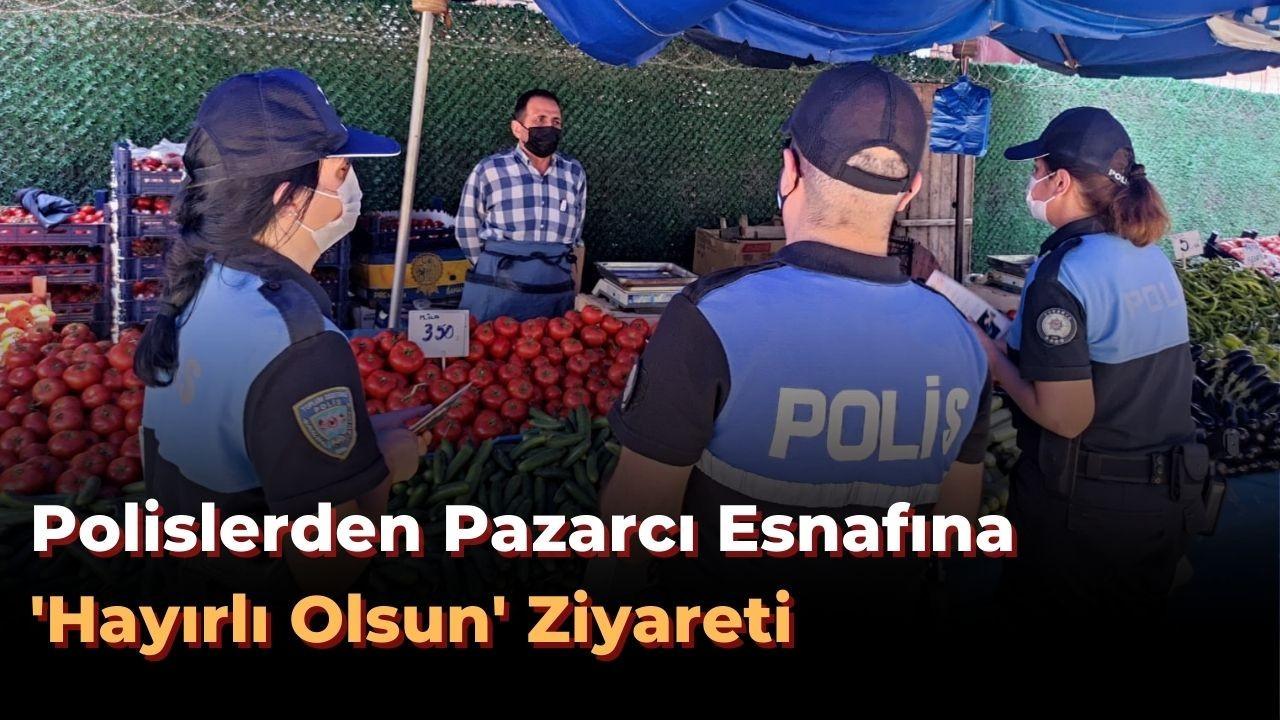 Polislerden pazarcı esnafına 'hayırlı olsun' ziyareti