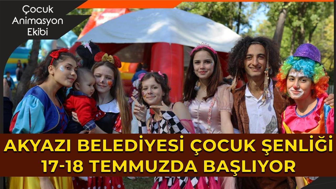 Akyazı Belediyesi Çocuk Şenliği 17-18 Temmuzda başlıyor