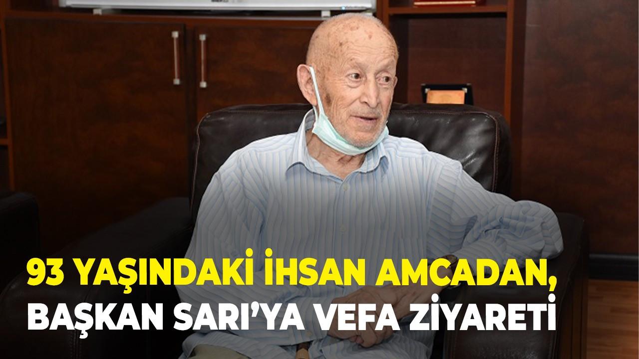 93 Yaşındaki İhsan Amcadan, Başkan Sarı'ya vefa ziyareti