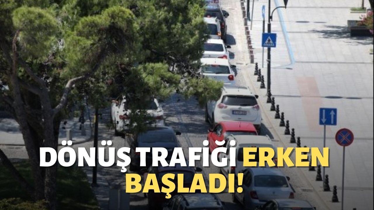 Dönüş trafiği erken başladı!