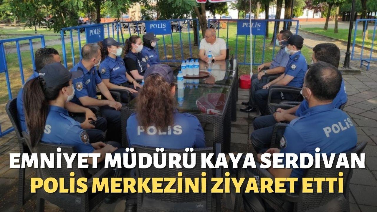 Emniyet Müdürü Kaya Serdivan polis Merkezini ziyaret etti