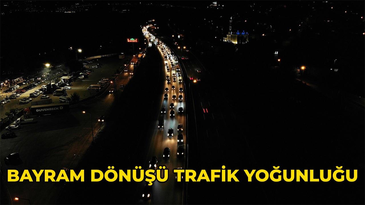 Bayram dönüşü trafik yoğunluğu!
