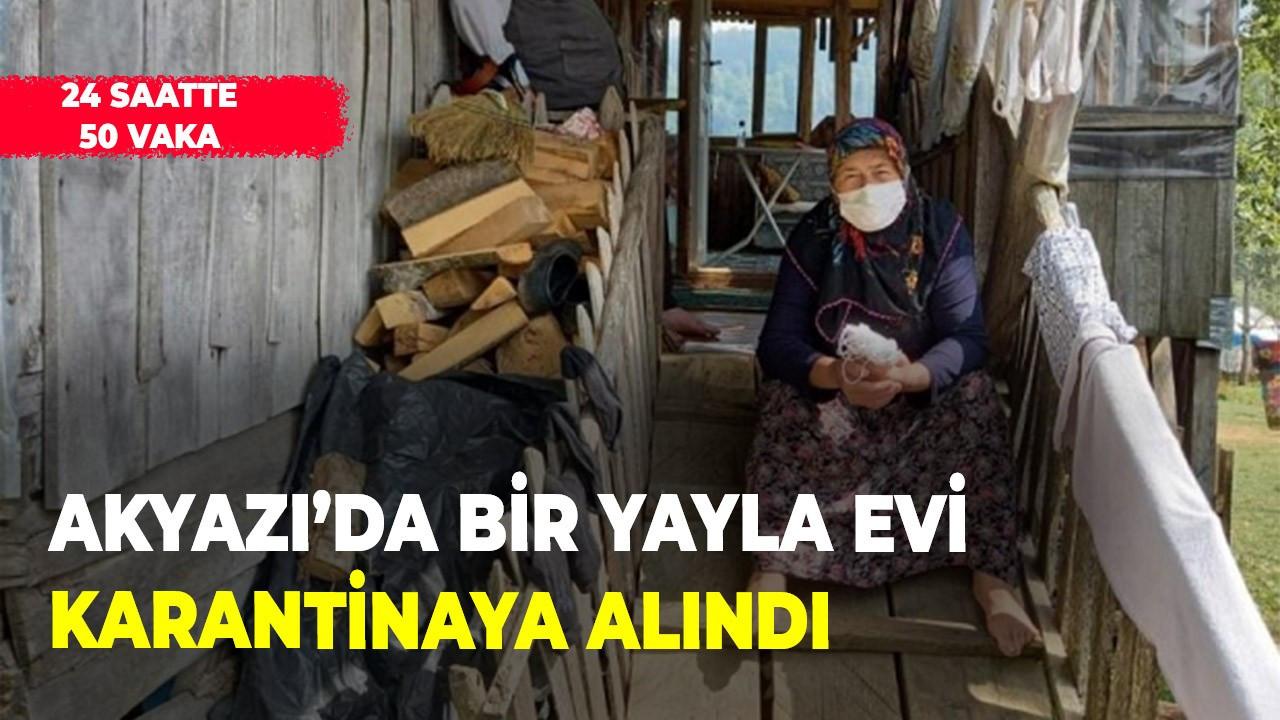 Akyazı'da bir yayla evi karantinaya alındı
