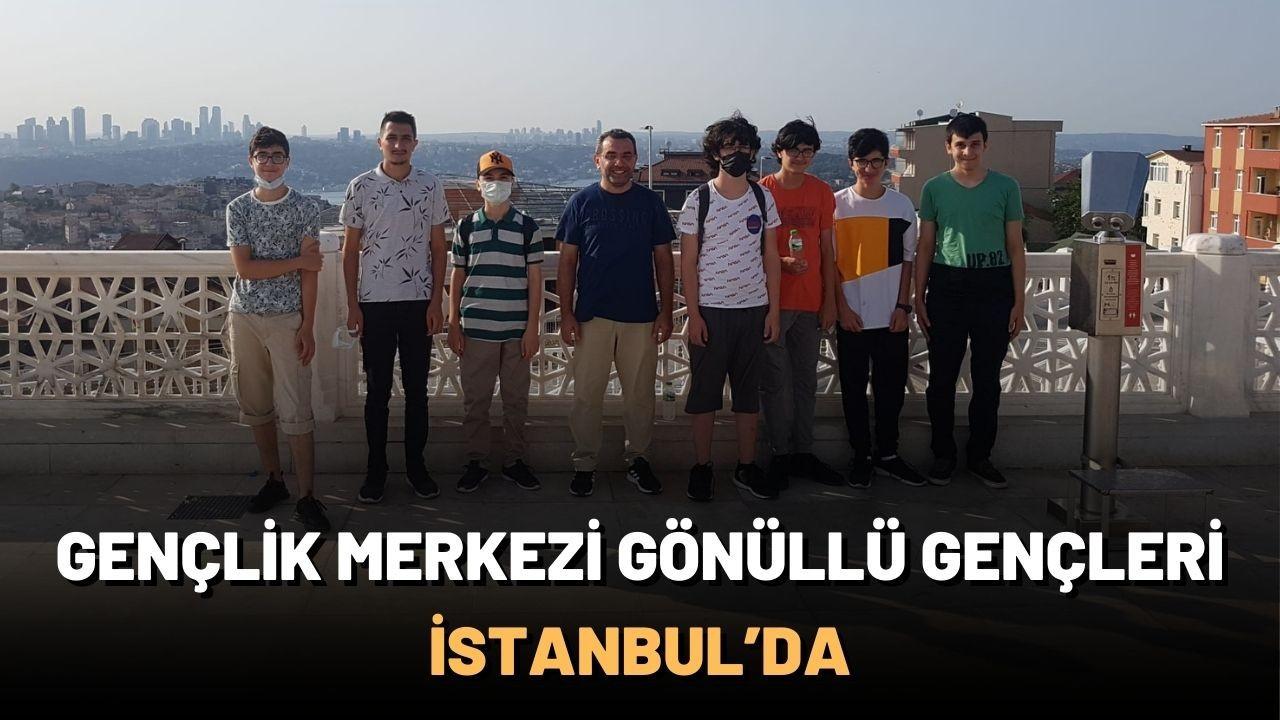 Gençlik Merkezi Gönüllü Gençleri İstanbul'da