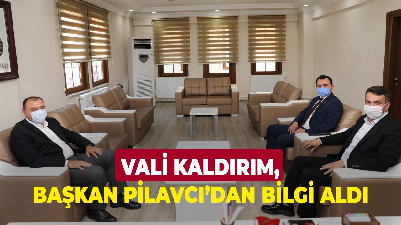 Vali Kaldırım, Başkan Pilavcı'dan bilgi aldı