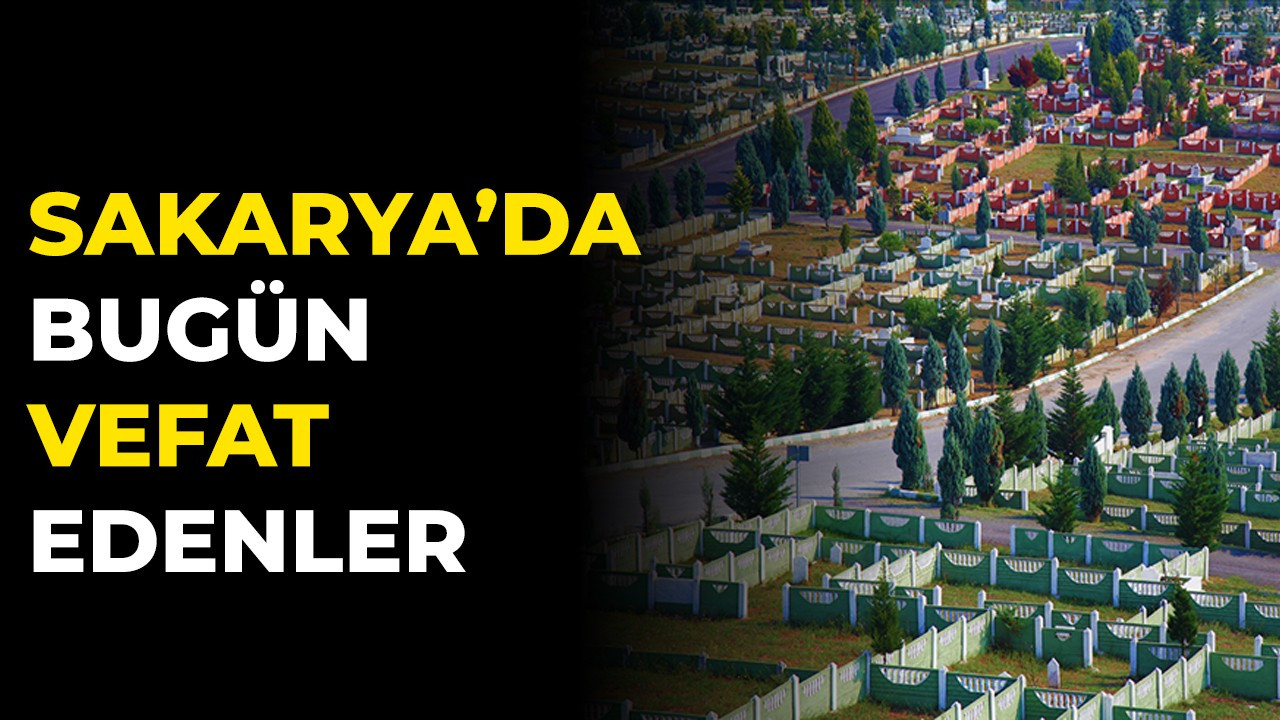 Sakarya'da bugün vefat edenler 28 Eylül 2021