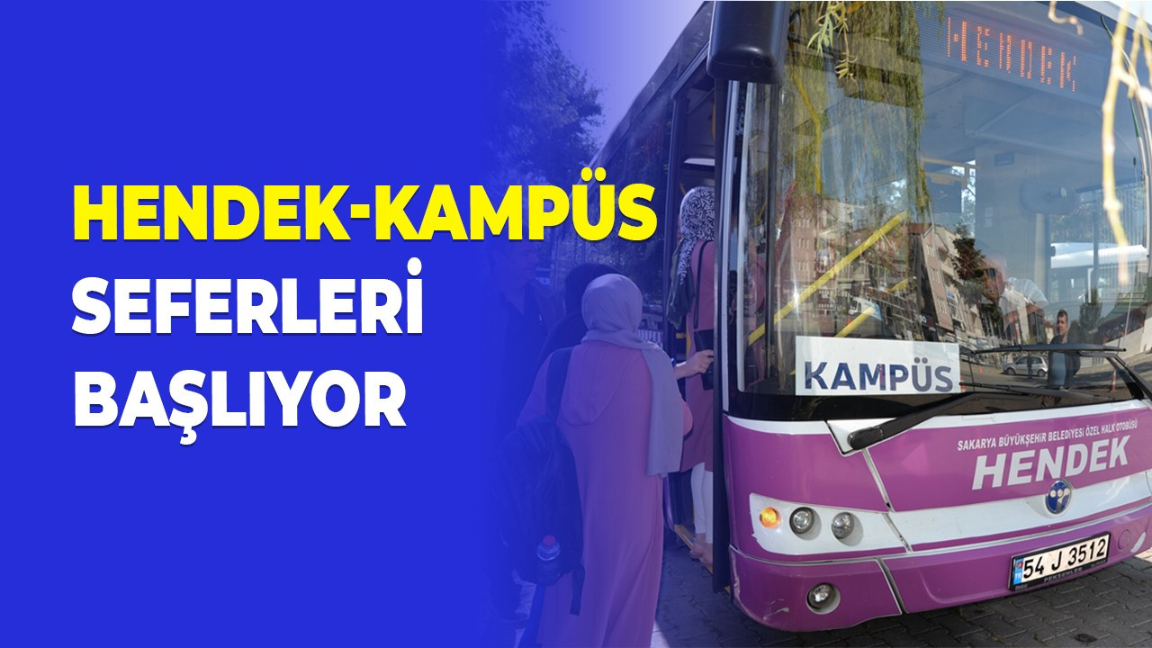 HENDEK-KAMPÜS SEFERLERİ BAŞLIYOR