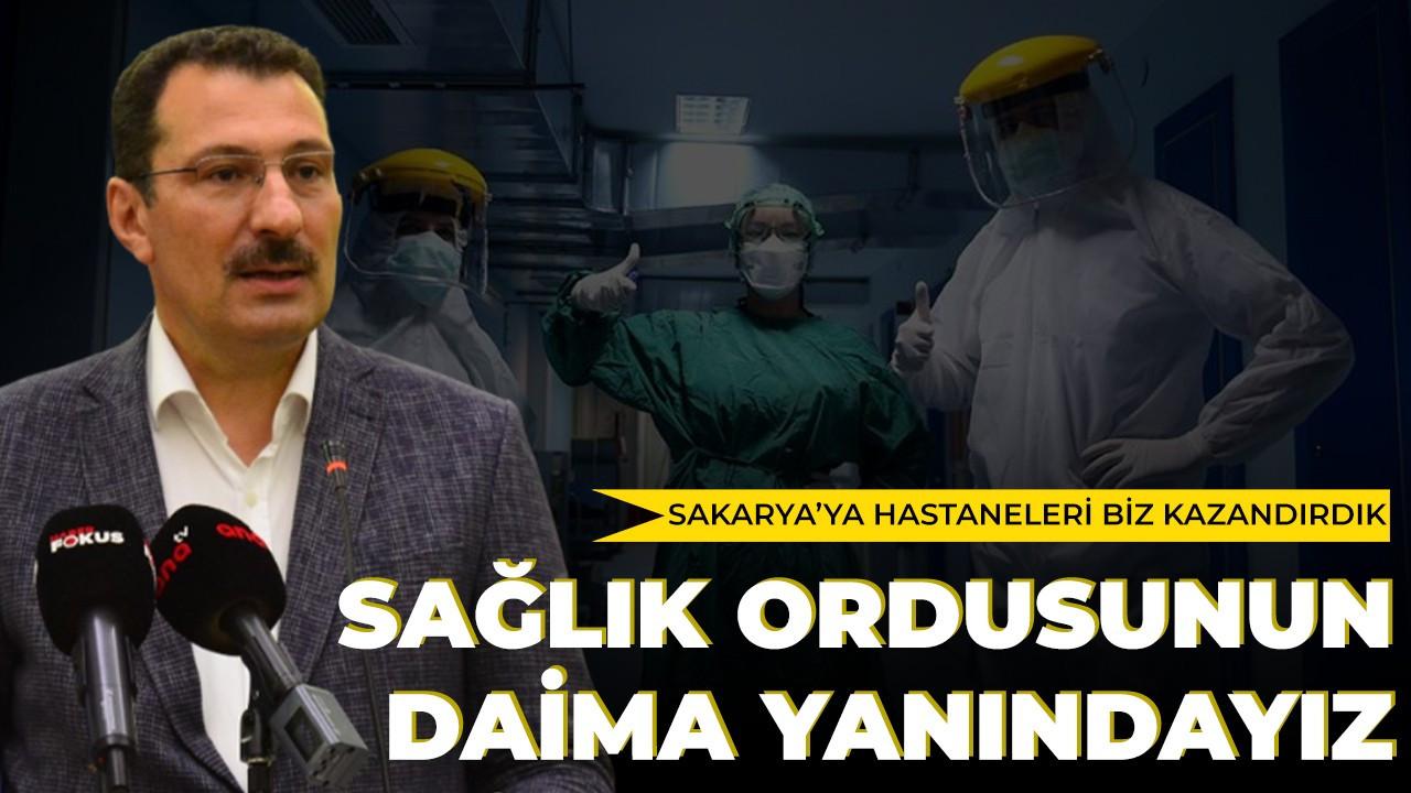 Sağlık ordusunun daima yanındayız