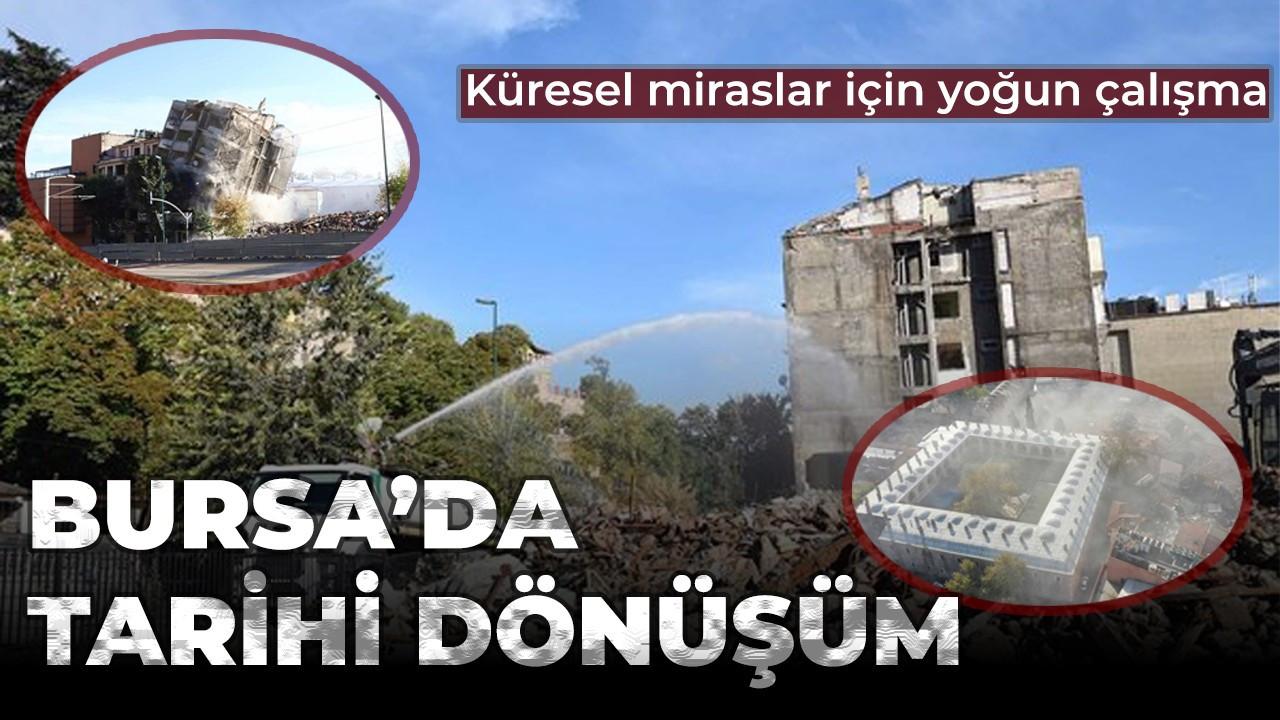 Bursa Büyükşehir Belediyesi'nden hem 'tarihi' hem 'hayati' dönüşüm