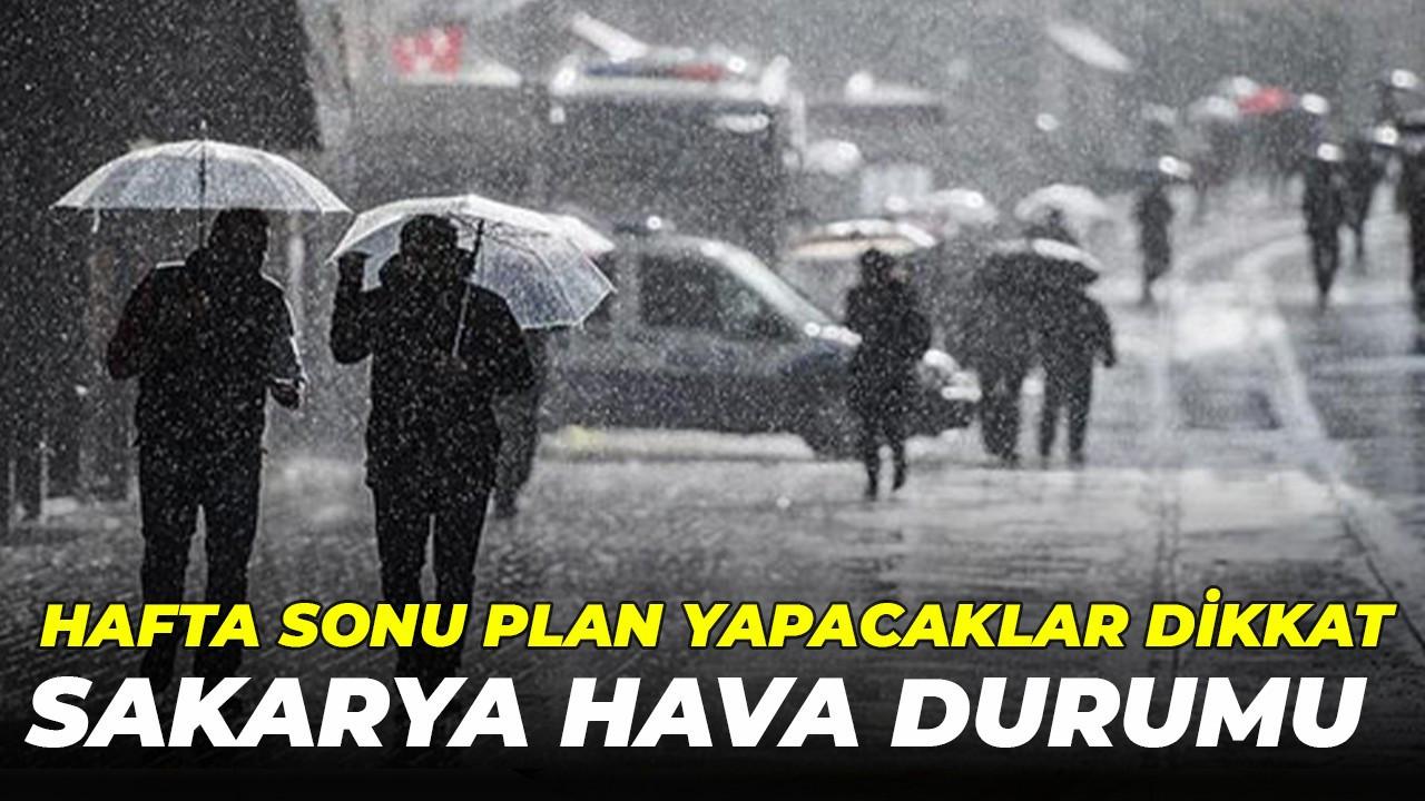 Haftasonu plan yapacaklar dikkat; Sakarya'da Hava Durumu Nasıl Olacak?
